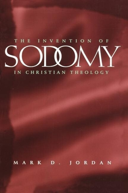 The Invention of Sodomy in Christian Theology als Taschenbuch