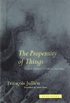 The Propensity of Things - Toward a History of Efficacy in China als Taschenbuch
