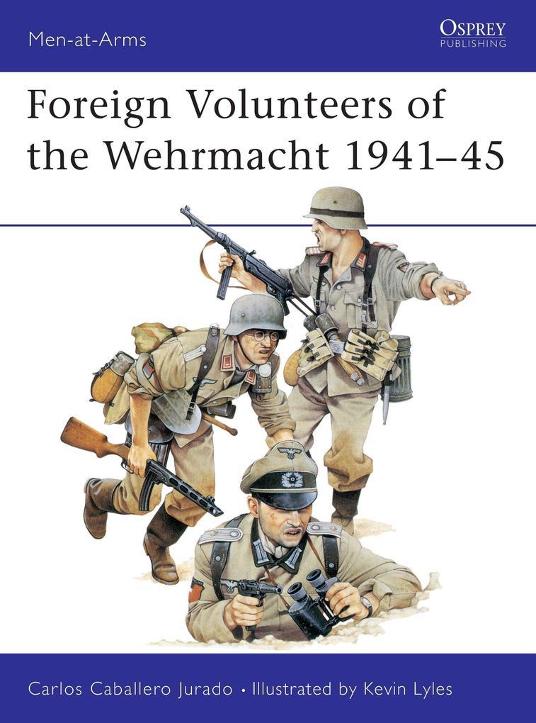 Foreign Volunteers of the Wehrmacht, 1941-45 als Taschenbuch