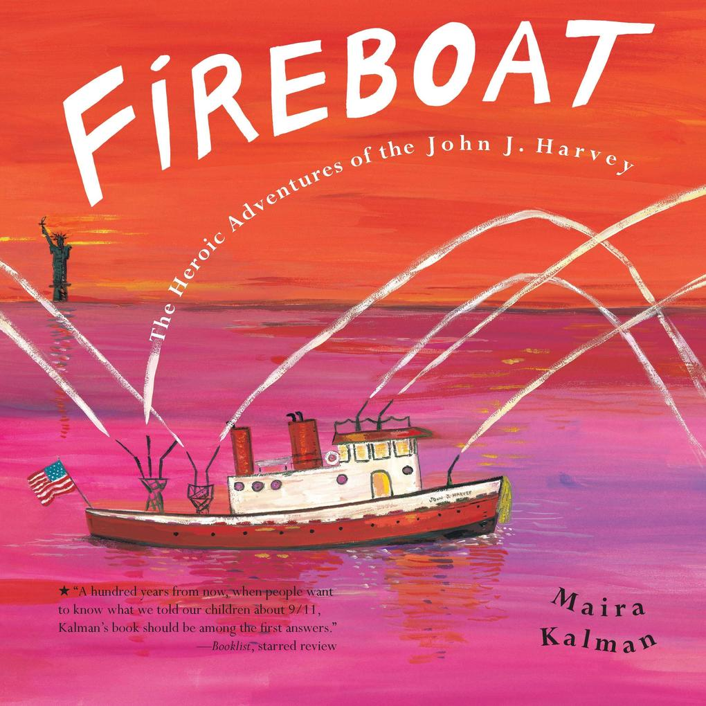 Fireboat: The Heroic Adventures of the John J. Harvey als Buch