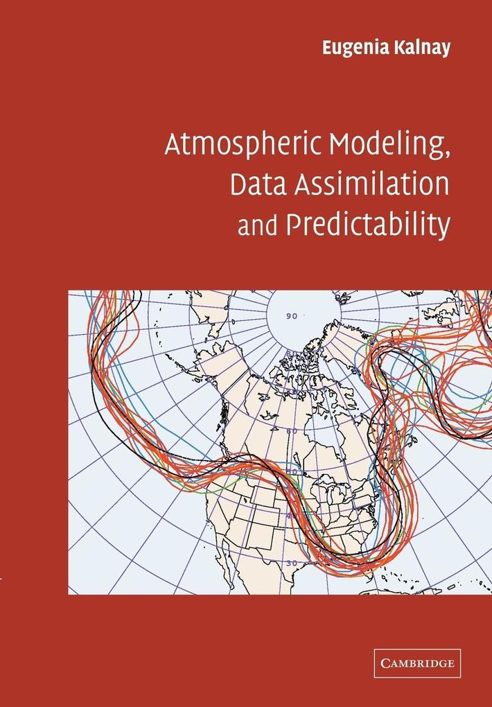Atmospheric Modeling, Data Assimilation and Predictability als Buch