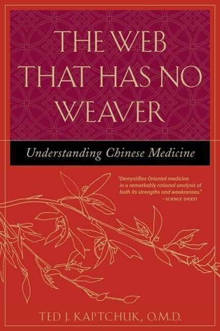The Web That Has No Weaver: Understanding Chinese Medicine als Taschenbuch