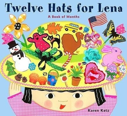 Twelve Hats for Lena: A Book of Months als Buch