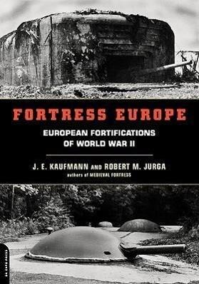 Fortress Europe: European Fortifications of World War II als Taschenbuch