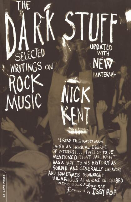 The Dark Stuff: Selected Writings on Rock Music Updated Edition als Taschenbuch