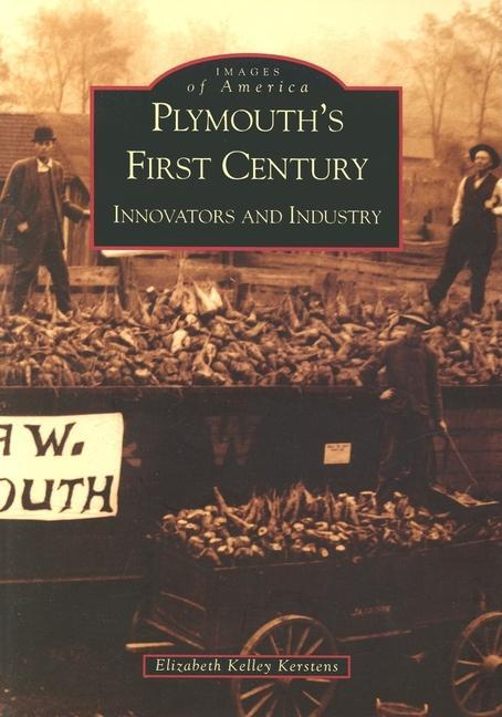 Plymouth's First Century:: Innovators and Industry als Taschenbuch