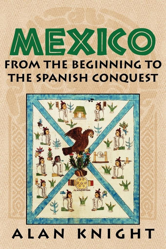 Mexico: Volume 1, from the Beginning to the Spanish Conquest als Buch