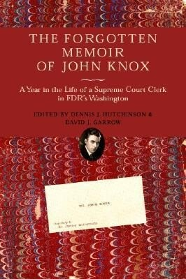 The Forgotten Memoir of John Knox: A Year in the Life of a Supreme Court Clerk in FDR's Washington als Buch