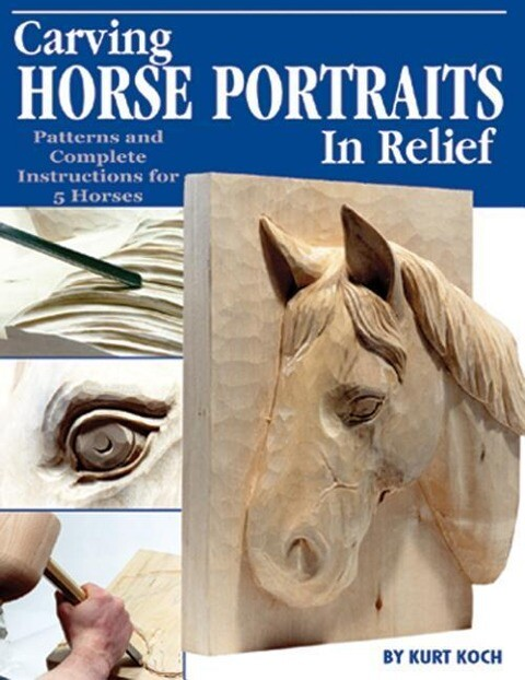 Carving Horse Portraits in Relief: Patterns and Complete Instructions for 5 Horses als Taschenbuch
