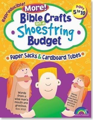 Bible Crafts on a Shoestring Budget: Paper Sacks & Tubes: Ages 5-10 als Taschenbuch