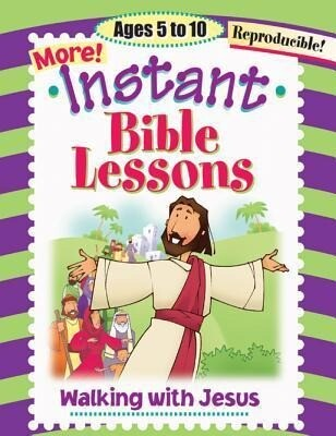 Instant Bible Lessons: Walking with Jesus: Ages 5-10 als Taschenbuch