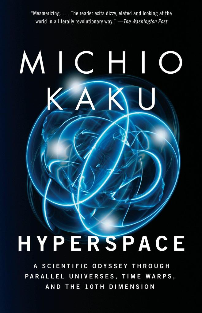 Hyperspace: A Scientific Odyssey Through Parallel Universes, Time Warps, and the 10th Dimens Ion als Taschenbuch