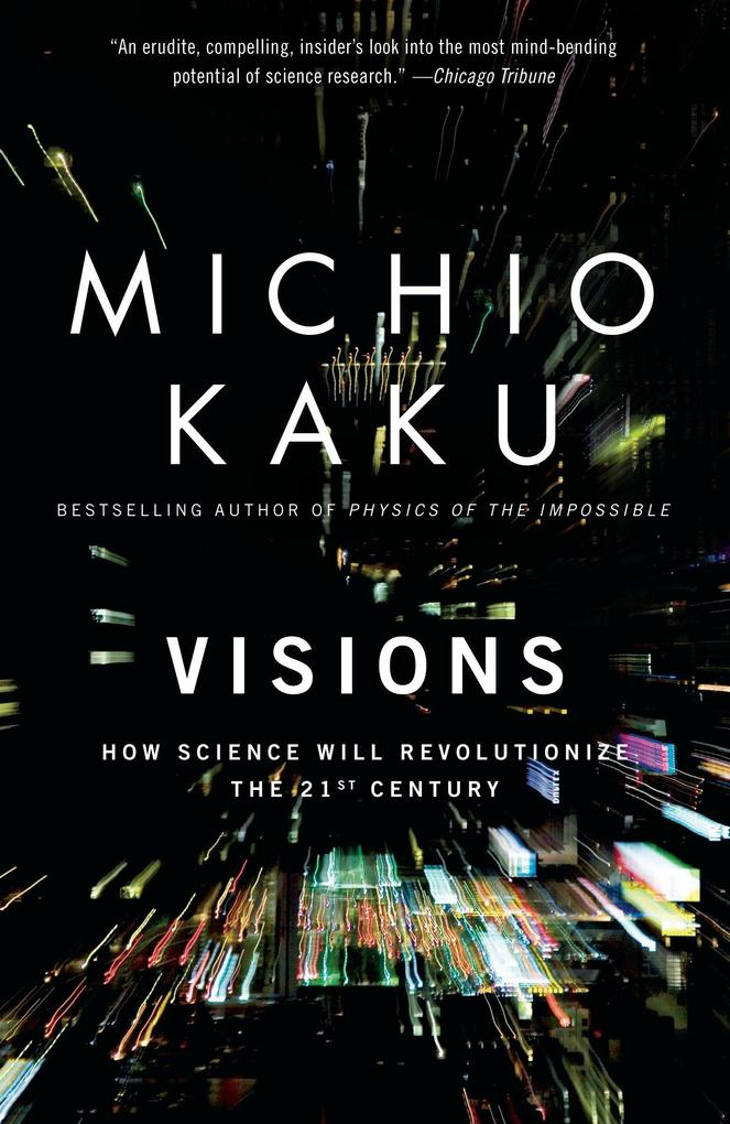 Visions: How Science Will Revolutionize the 21st Century als Taschenbuch