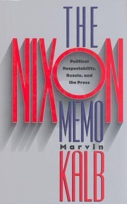 The Nixon Memo: Political Respectability, Russia, and the Press als Buch