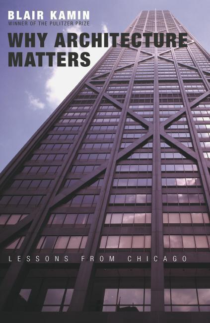 Why Architecture Matters: Lessons from Chicago als Buch