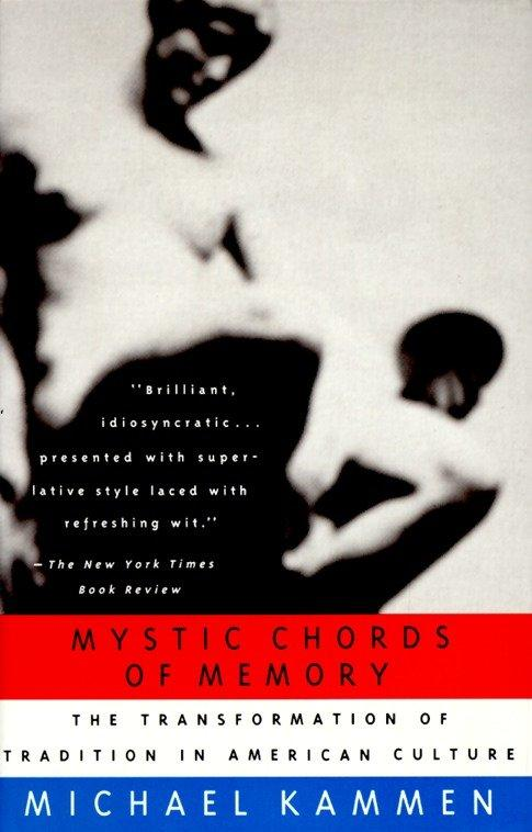 Mystic Chords of Memory: The Transformation of Tradition in American Culture als Taschenbuch