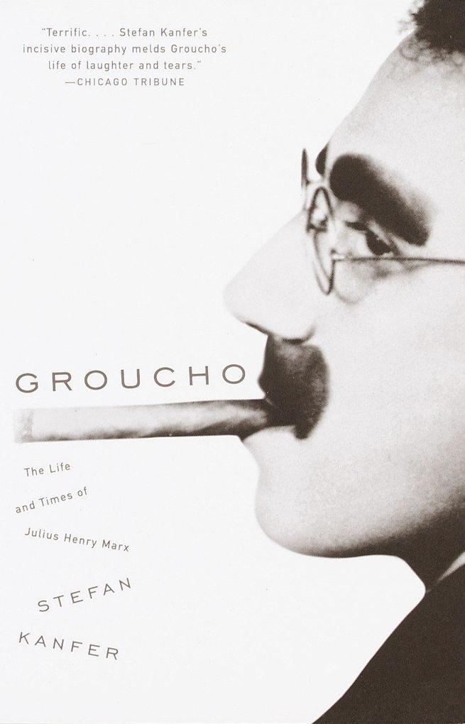 Groucho: The Life and Times of Julius Henry Marx als Taschenbuch