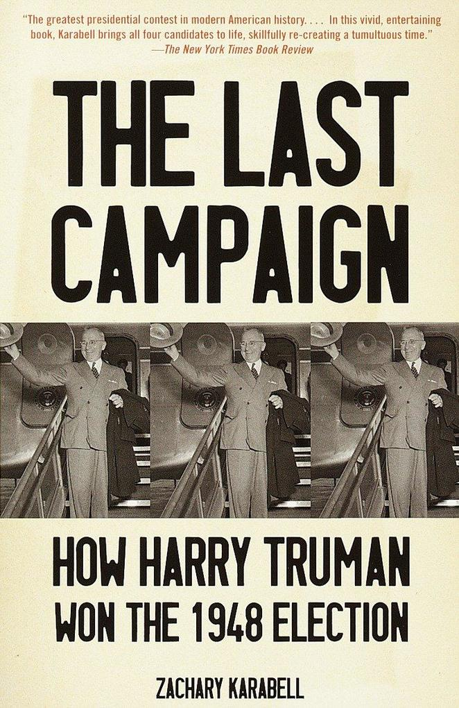 The Last Campaign: How Harry Truman Won the 1948 Election als Taschenbuch
