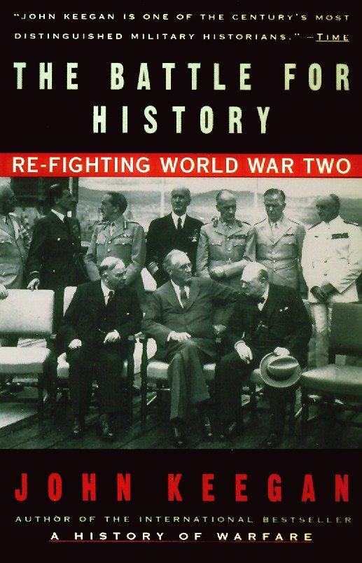 The Battle for History: Re-Fighting World War II als Taschenbuch