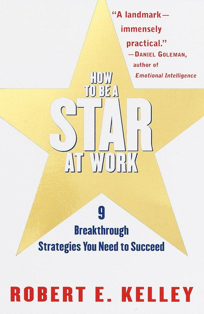 How to Be a Star at Work: 9 Breakthrough Strategies You Need to Succeed als Taschenbuch