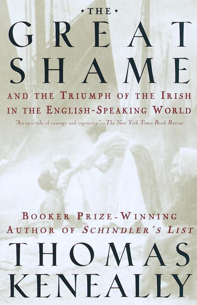 The Great Shame: And the Triumph of the Irish in the English-Speaking World als Taschenbuch