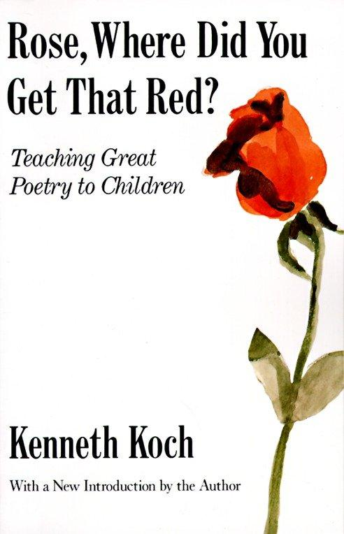Rose, Where Did You Get That Red?: Teaching Great Poetry to Children als Taschenbuch