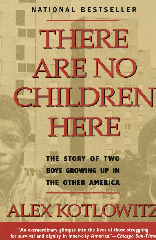 There Are No Children Here: The Story of Two Boys Growing Up in the Other America als Taschenbuch