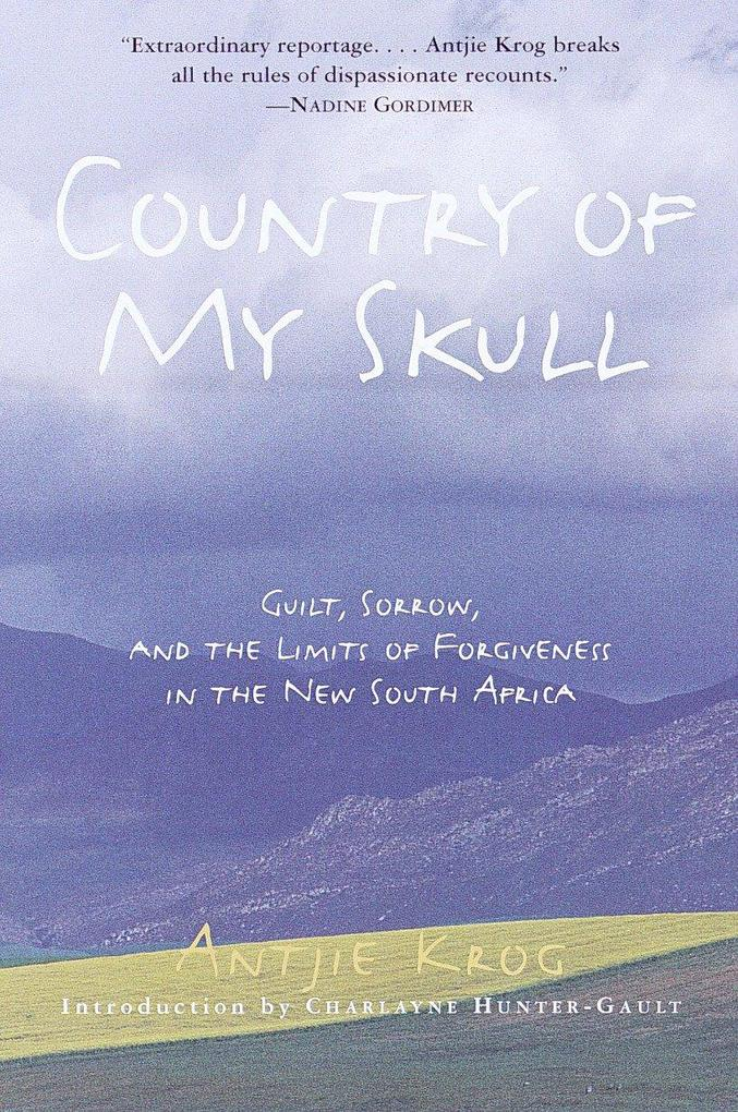 Country of My Skull: Guilt, Sorrow, and the Limits of Forgiveness in the New South Africa als Buch