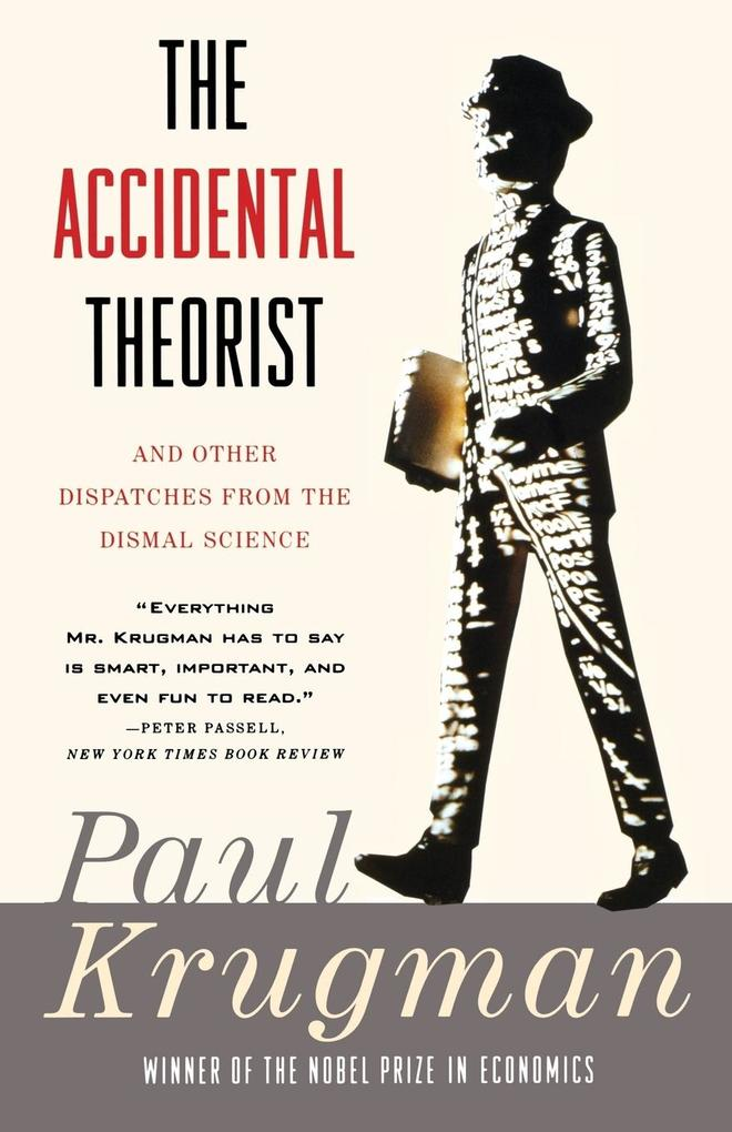 Accidental Theorist and Other Dispatches from the Dismal Science als Buch