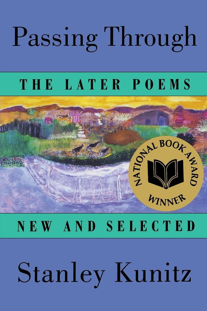 Passing Through: The Later Poems, New and Selected als Taschenbuch