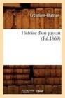 Histoire D'Un Paysan (A0/00d.1869)