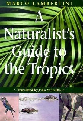A Naturalist's Guide to the Tropics als Taschenbuch