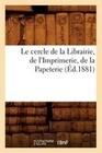 Le Cercle de la Librairie, de L'Imprimerie, de la Papeterie, (Ed.1881)