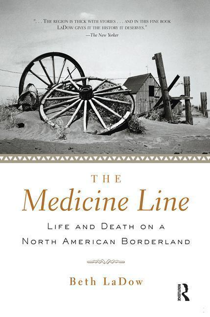 The Medicine Line: Life and Death on a North American Borderland als Taschenbuch