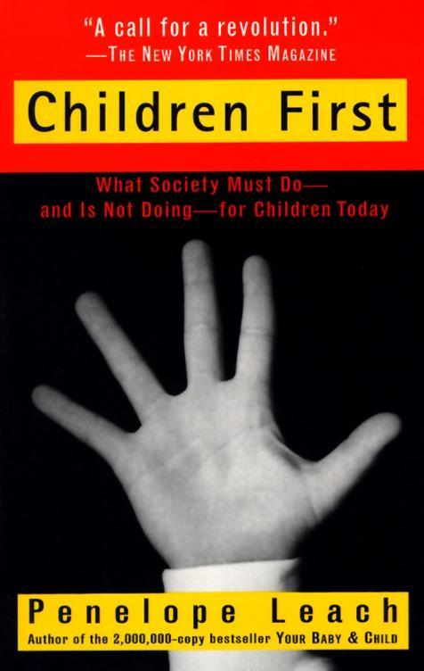 Children First: What Society Must Do--And Is Not Doing--For Children Today als Taschenbuch
