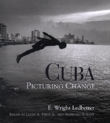 Cuba: Picturing Change als Buch