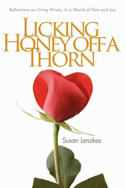 Licking Honey Off a Thorn: Reflections on Living Wisely in a World of Pain and Joy als Taschenbuch