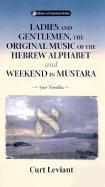 Ladies & Gentleman, the Original Music: Of the Hebrew Alphabet and Weekend in Mustarra als Taschenbuch