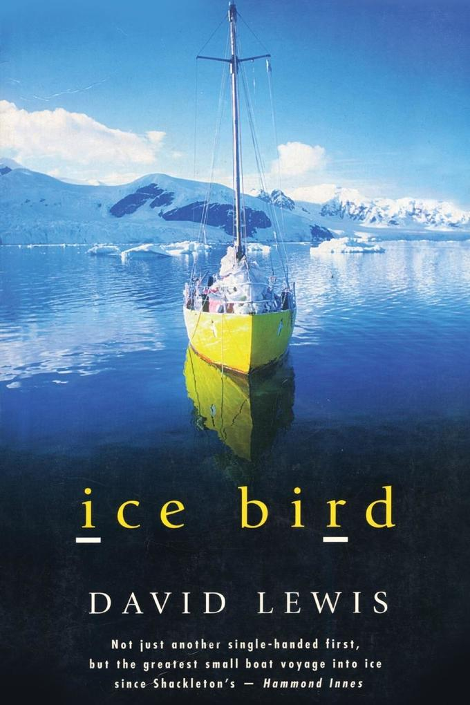 Ice Bird: The Classic Story of the First Single-Handed Voyage to Antarctica als Taschenbuch