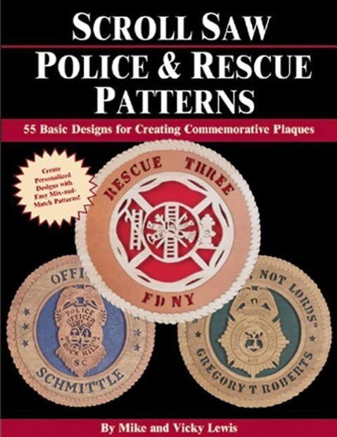Scroll Saw Police & Rescue Patterns: 89 Basic Designs for Creating Commemorative Plaques als Taschenbuch