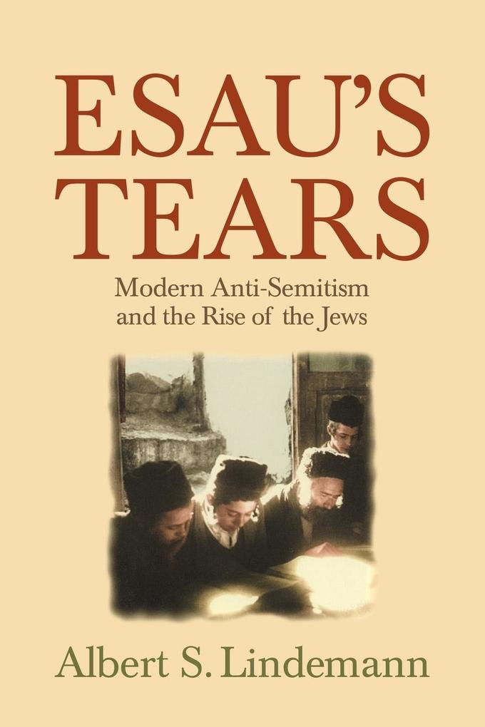 Esau's Tears: Modern Anti-Semitism and the Rise of the Jews als Buch