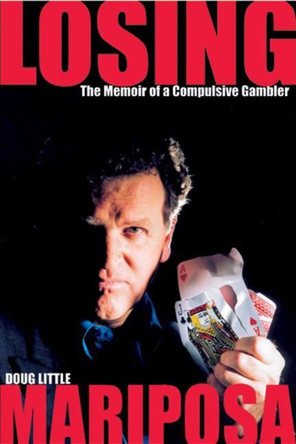 Losing Mariposa: The Memoir of a Compulsive Gambler als Taschenbuch
