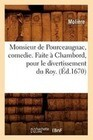 Monsieur de Pourceaugnac, Comedie. Faite a Chambord, Pour Le Divertissement Du Roy. (Ed.1670)