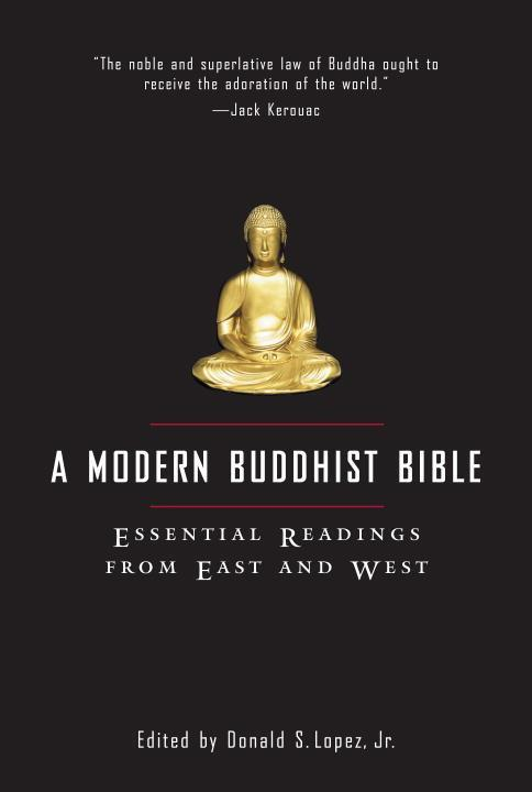 A Modern Buddhist Bible: Essential Readings from East and West als Taschenbuch