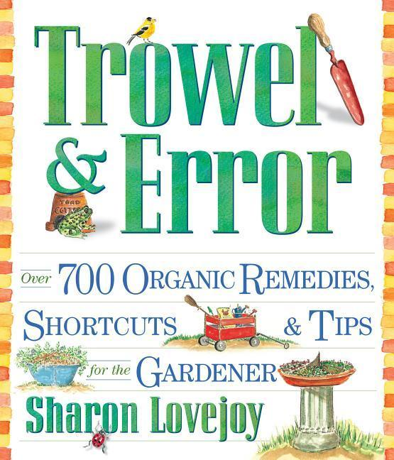 Trowel and Error: Over 700 Organic Remedies, Shortcuts, and Tips for the Gardener als Taschenbuch