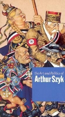The Art and Politics of Arthur Szyk als Buch