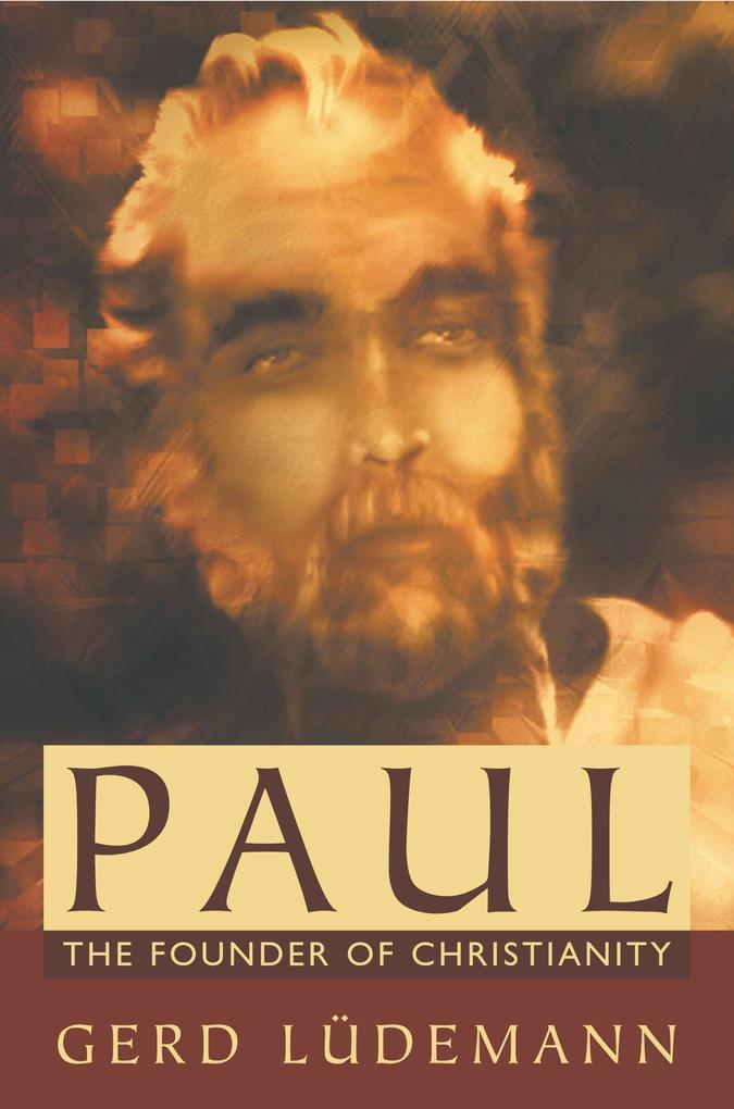 Paul: The Founder of Christianity als Taschenbuch