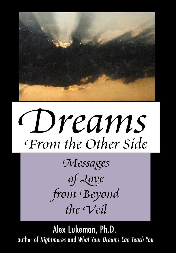 Dreams from the Other Side: Messages of Love from Beyond the Veil als Buch