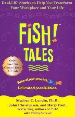 Fish! Tales: Real-Life Stories to Help You Transform Your Workplace and Your Life als Buch