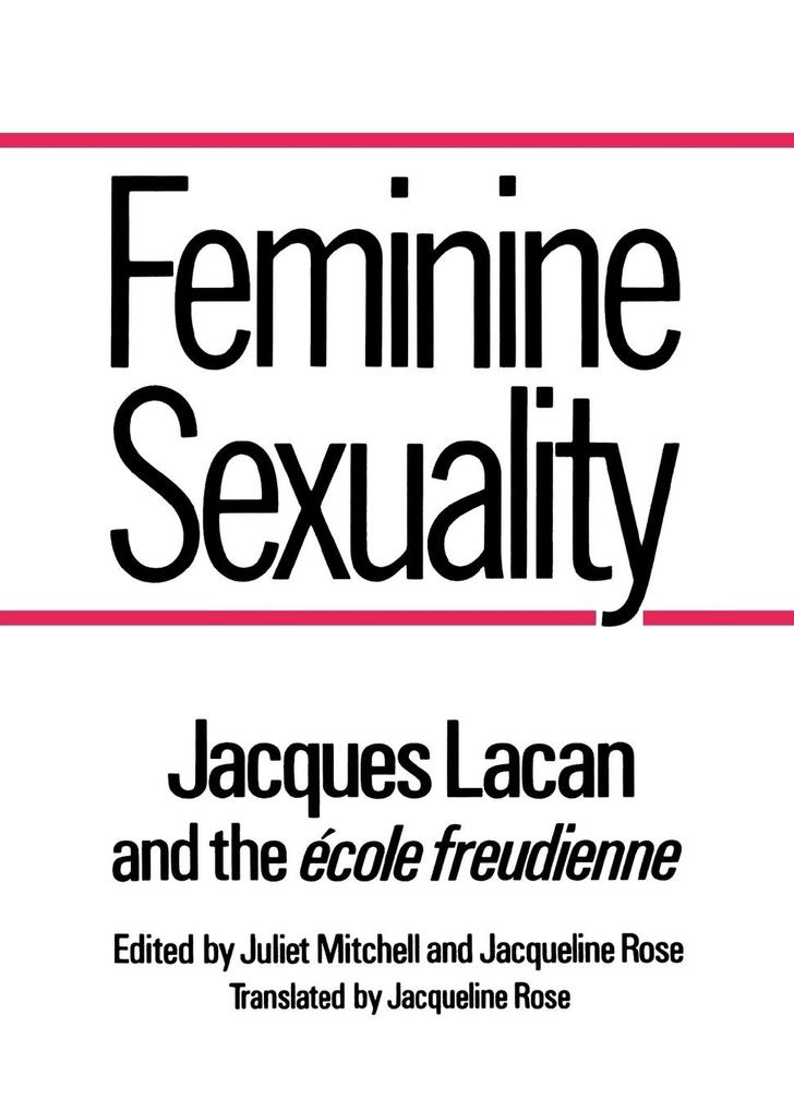 Feminine Sexuality: Jacques Lacan and the Ecole Freudienne als Taschenbuch